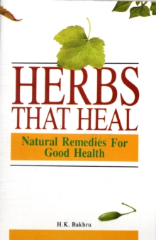 Herbs That Heal : Natural Remedies for Good Health, Paperback Book