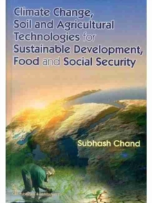 Climate Change, Soil and Agricultural Technologies for Sustainable Development, Food and Social Security, Hardback Book