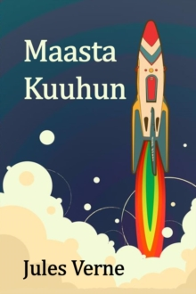 Maasta Kuuhun : From the Earth to the Moon, Finnish edition, EPUB eBook
