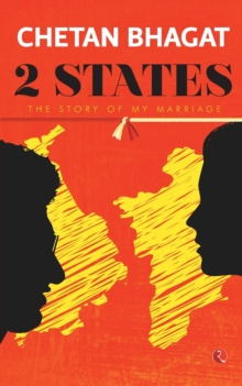 2 States : The Story of My Marriage, Paperback / softback Book