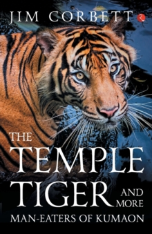 The Temple Tiger and More Man-Eaters of Kumaon, Paperback Book