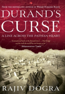 DURAND'S CURSE : A Line across the Pathan Heart, Hardback Book