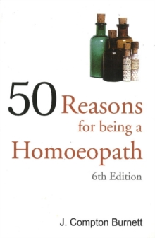 50 Reasons for Being a Homoepath, Paperback Book