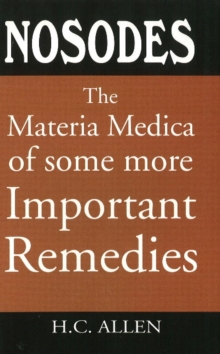 Nosodes : The Materia Medica of Some More Important Remedies, Paperback Book