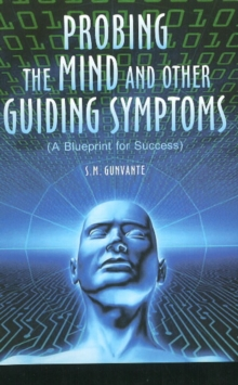 Probing the Mind & Other Guiding Symptoms : A Blueprint for Success, Paperback Book