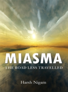 Miasma : The Road Less Travelled, Paperback Book
