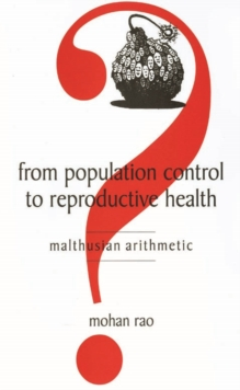 From Population Control To Reproductive Health : Malthusian Arithmetic, PDF eBook