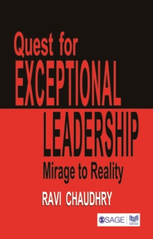 Quest for Exceptional Leadership : Mirage to Reality, Paperback Book