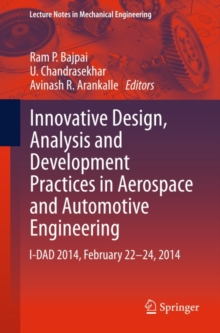 Innovative Design, Analysis and Development Practices in Aerospace and Automotive Engineering : I-DAD 2014, February 22 - 24, 2014, PDF eBook