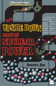 The Upside Down Book Of Nuclear Power, Paperback / softback Book