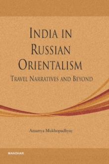 India in Russian Orientalism : Travel Narratives and Beyond, Hardback Book
