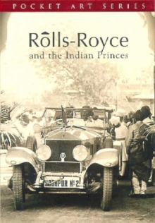 Rolls-Royce and the Indian Princes, Paperback Book