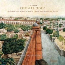 Delhi 360 : Mazhar Ali Khan's View from Lahore Gate, Hardback Book