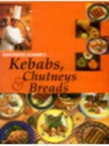 Kebabs, Chutneys and Breads, Hardback Book
