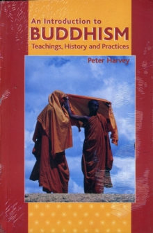 Introduction to Buddhism : Teaching, History and Practices, Paperback Book