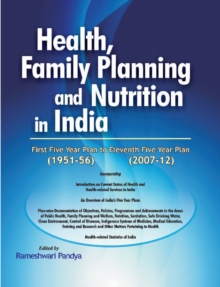 Health, Family Planning & Nutrition in India - 1951-56 to 2007-12, Hardback Book