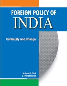 Foreign Policy of India : Continuity & Change, Hardback Book