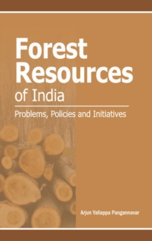 Forest Resources of India : Problems, Policies & Initiatives, Hardback Book
