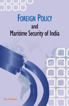 Foreign Policy & Maritime Security of India, Hardback Book