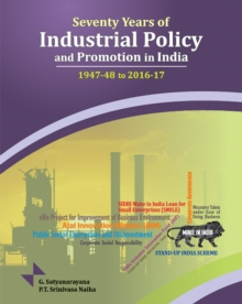 Seventy Years of Industrial Policy & Promotion in India : 1947-48 to 2016-17, Hardback Book