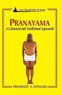 Pranayama : A Classical and Traditional Approach, Paperback Book