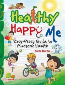 Healthy Happy Me : Easy-Peasy Guide to Awesome Health, Paperback Book
