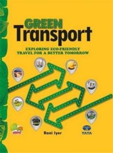 Green Transport : Exploring Eco-Friendly Travel for a Better Tomorrow, Hardback Book