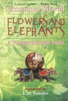 Flowers & Elephants : A Voyage Through India, Hardback Book