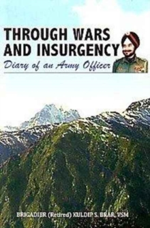 Through Wars and Insurgency Diary of an Army Officer, Hardback Book
