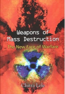 Weapons of Mass Destruction : The New Face of Warfare, Hardback Book