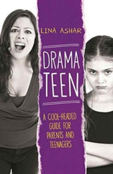 Drama Teen : A Cool-Headed Guide for Parents and Teenagers, Paperback Book