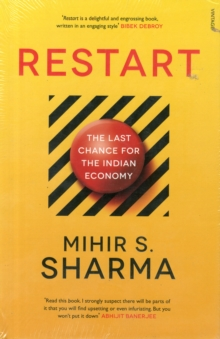 Restart : The Last Chance for the Indian Economy, Hardback Book