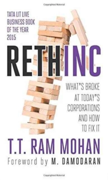 Rethinc : Whats Broke at Todays Corporations and How to Fix it, Paperback Book