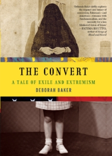 The Convert : A Tale of Exile and Extremism, EPUB eBook
