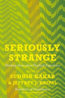Seriously Strange : Thinking Anew About Psychical Experiences, EPUB eBook