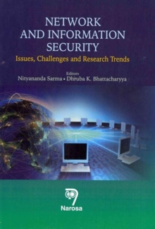 Network and Information Security : Issues, Challenges and Research Trends, Hardback Book