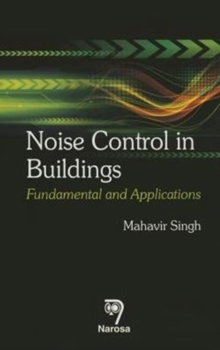Noise Control in Buildings : Fundamental and Applications, Hardback Book