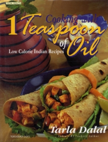 Cooking with 1 Teaspoon of Oil : Low Calorie Indian Recipes, Hardback Book
