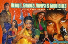 Heroes, Gundas, Vamps, and Good Girls, Hardback Book