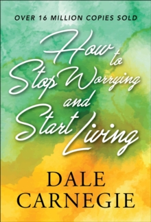 How to Stop Worrying and start Living, EPUB eBook