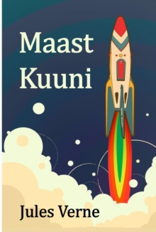 Maast Kuuni : From the Earth to the Moon, Estonian edition, EPUB eBook