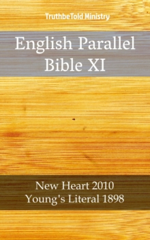 English Parallel Bible XI : New Heart 2010 - Young's Literal 1898, EPUB eBook