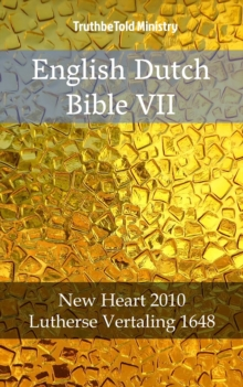 English Dutch Bible VII : New Heart 2010 - Lutherse Vertaling 1648, EPUB eBook