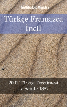 Turkce Fransızca Incil : 2001 Turkce Tercumesi - La Sainte 1887, EPUB eBook