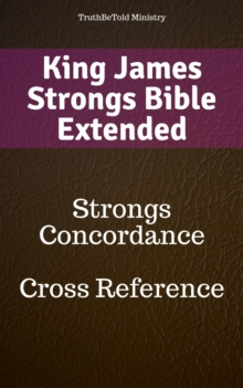 King James Strongs Bible Extended : Strongs Concordance - Cross Reference, EPUB eBook
