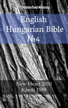 "English Hungarian Bible â""–4 : New Heart 2010 - Karoli 1589, EPUB eBook"