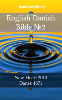 "English Danish Bible â""–2 : New Heart 2010 - Dansk 1871, EPUB eBook"