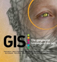 GIS : The Geographic Language of Our Age, Paperback / softback Book