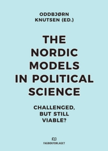 Nordic Models in Political Science : Challenged, but Still Viable, Paperback Book