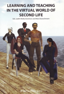 Learning and Teaching in the Virtual World of Second Life, Paperback Book